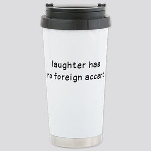 Laughtees Laughter Has No Foreign Accent Mugs