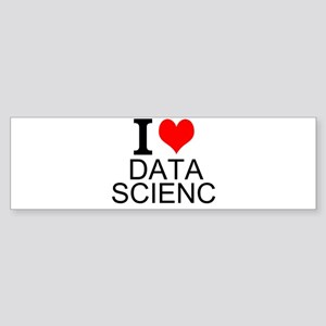 I Love Data Science Bumper Sticker