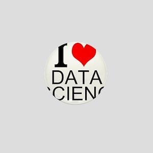 I Love Data Science Mini Button
