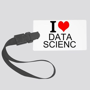 I Love Data Science Luggage Tag