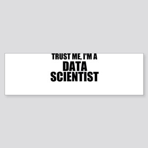 Trust Me, I'm A Data Scientist Bumper Sticker