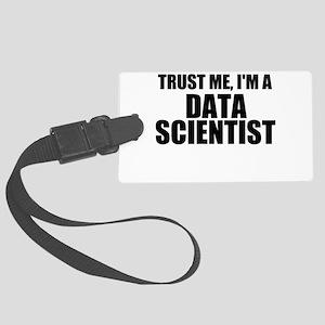 Trust Me, I'm A Data Scientist Luggage Tag
