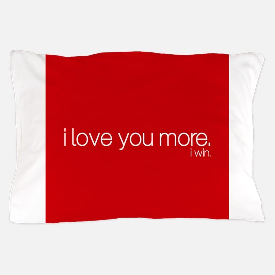 Cute I love you more Pillow Case