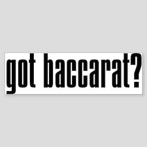 """Got Baccarat"" Bumper Sticker"