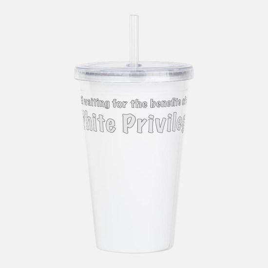 White Privilege Acrylic Double-wall Tumbler