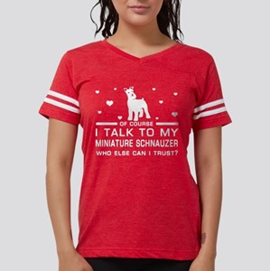 I Talk To My Miniature Schnauzer T Shirt T-Shirt