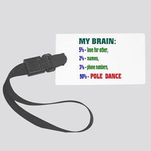 My brain, 90% Pole Dance Large Luggage Tag
