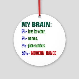 My brain, 90% Modern Dance Round Ornament