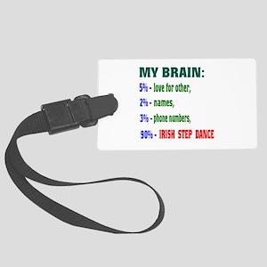 My brain, 90% Irish Step dance Large Luggage Tag