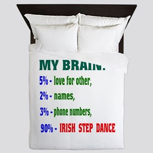 My brain, 90% Irish Step dance Queen Duvet