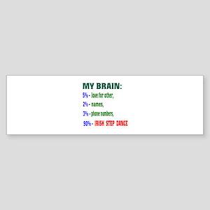 My brain, 90% Irish Step dance Sticker (Bumper)