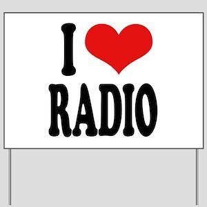I Love Radio Yard Sign