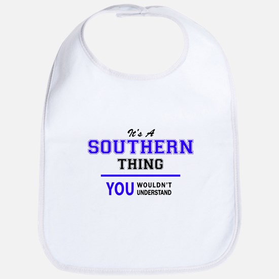 It's SOUTHERN thing, you wouldn't understand Bib