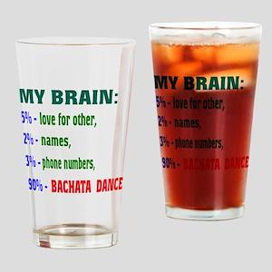 My brain, 90% Bachata dance Drinking Glass