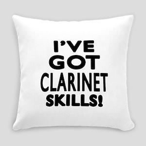 I Have Got Clarinet Skills Everyday Pillow