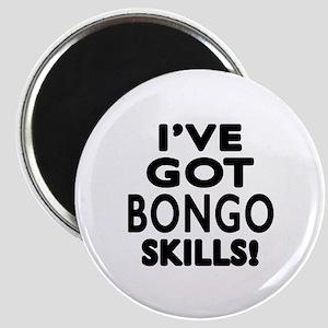 I Have Got Bongo Skills Magnet