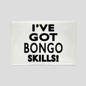 I Have Got Bongo Skills Rectangle Magnet