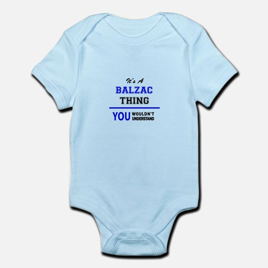 It's a BALZAC thing, you wouldn't unders Body Suit