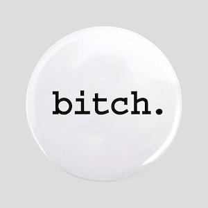 "bitch. 3.5"" Button"