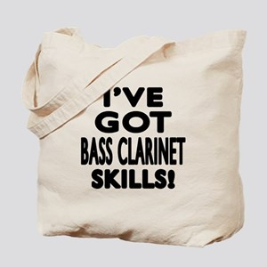 I Have Got Bass Clarinet Skills Tote Bag