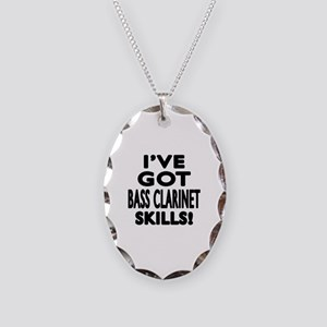I Have Got Bass Clarinet Skill Necklace Oval Charm