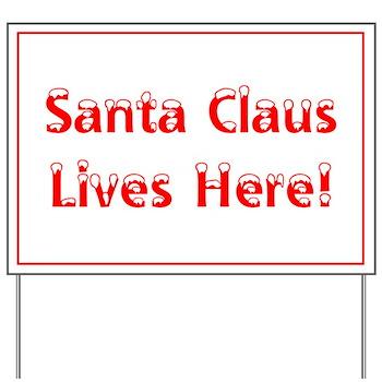 Santa Claus Lives Here Yard Sign - Christmas