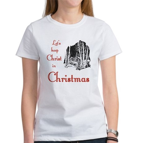 Keep Christ in Christmas Women's T-Shirt