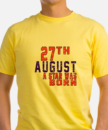27 August A Star Was Born T