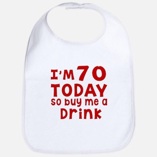 I am 70 today Bib