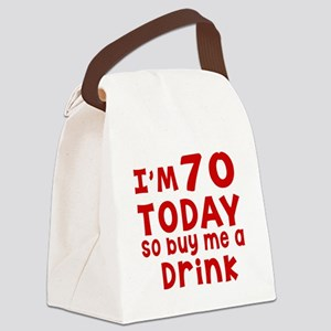 I am 70 today Canvas Lunch Bag