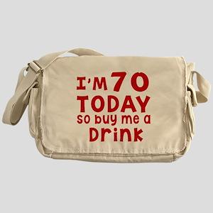 I am 70 today Messenger Bag