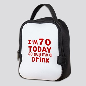 I am 70 today Neoprene Lunch Bag