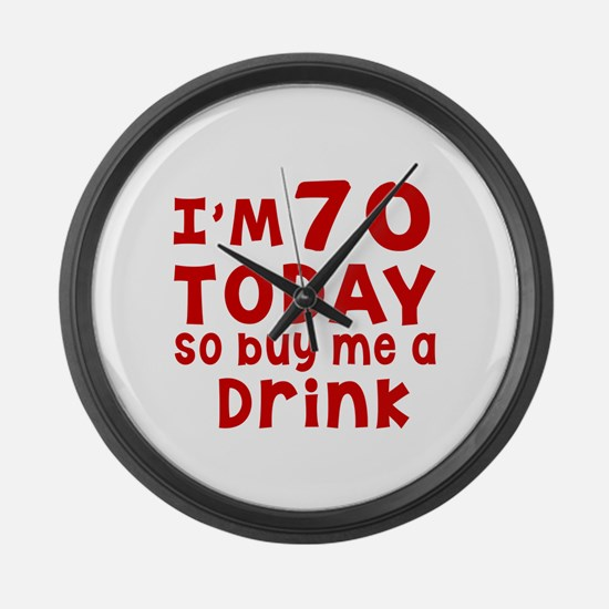 I am 70 today Large Wall Clock
