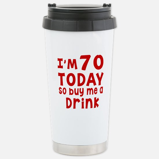 I am 70 today Stainless Steel Travel Mug
