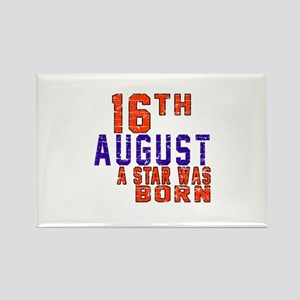 16 August A Star Was Born Rectangle Magnet