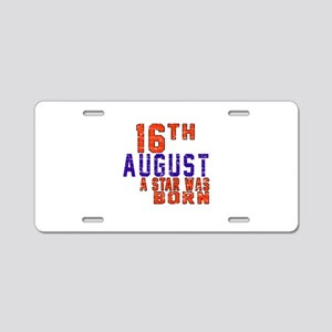 16 August A Star Was Born Aluminum License Plate