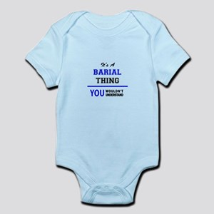 It's a BARIAL thing, you wouldn't unders Body Suit