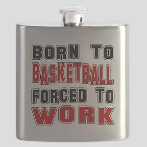 Born To Beach Basketball To Work Flask