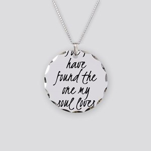 I have found the one my soul Necklace Circle Charm