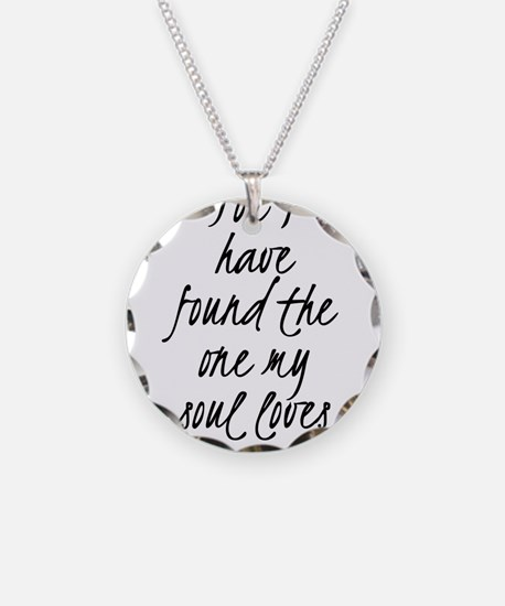 I have found the one my soul Necklace