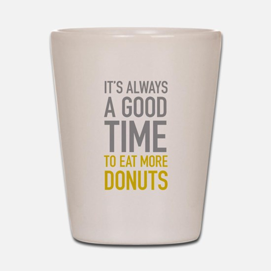 Eat More Donuts Shot Glass