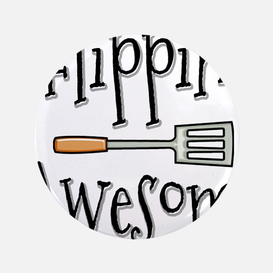 """Flippin Awesome Cooking 3.5"""" Button (100 pack)"""