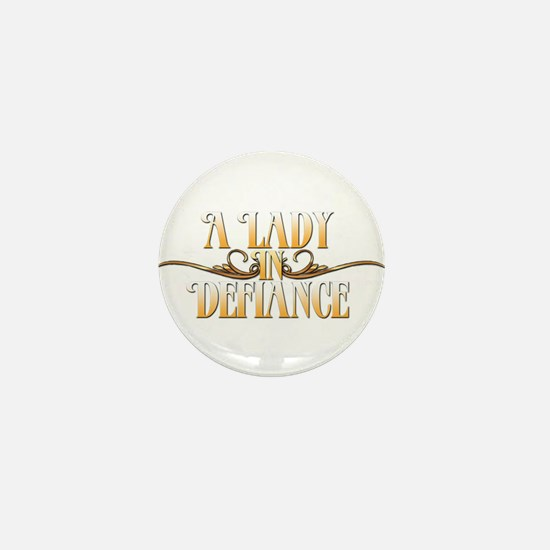 A Lady in Defiance Mini Button