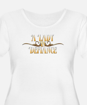 A Lady in Defiance Plus Size T-Shirt