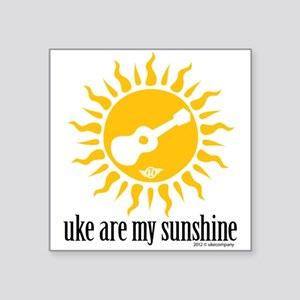 uke are my sunshine Sticker