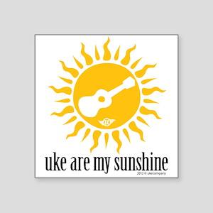 uke are my sunshine Sticker
