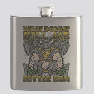 What Doesn't Kill Me Better Run Viking Flask
