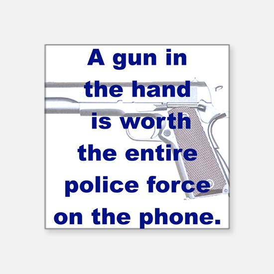 A GUN IN THE HAND IS WORTH.. Sticker