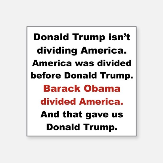 DONALD TRUMP ISDN'T DIVIDING AMERICA Sticker