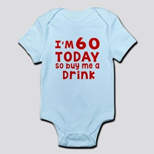 I am 60 today Infant Bodysuit